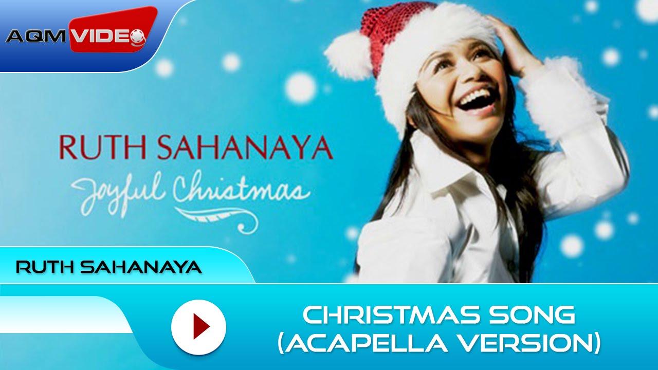 Ruth Sahanaya - Christmas Song (Acapella Version)