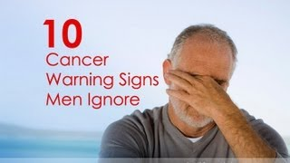 Early Cancer Signs Men may be Ignoring
