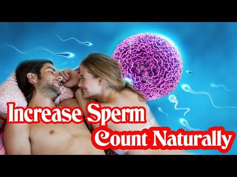 INCREASE SPERM VOLUME BY NATURAL WAY  INCREASED SEMEN COUNT BY FEW SIMPLE WAY