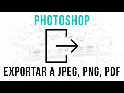Exportar archivos de Photoshop a JPEG PNG o PDF