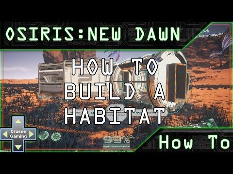 Osiris: New Dawn - Build a Habitat (PC Tutorial/walkthrough)
