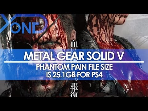 Metal Gear Solid V - Phantom Pain File Size is 25.1GB for PS4