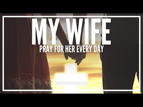Prayer For Wife - Prayer For My Wife