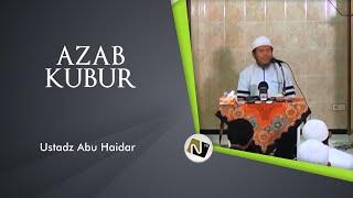 Azab Kubur - Ustadz. Abu Haidar As Sundawy