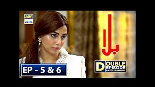 Balaa Episode 5 & 6 - 17th September 2018 - ARY Digital Drama