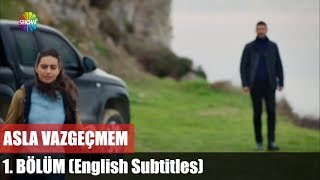 Asla Vazgeçmem 1.Bölüm (English Subtitles) ᴴᴰ