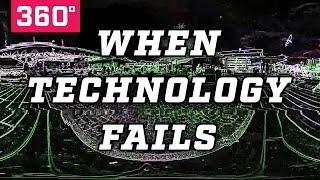 "360° Vid: ""When Technology Fails"""