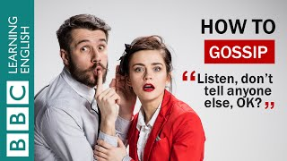 Learn how to gossip!