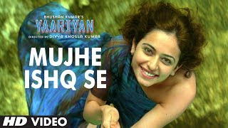 Mujhe Ishq Se Video Song | Yaariyan | Himansh Kohli, Rakul Preet Singh | Releasing 10 January 2014