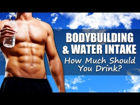Bodybuilding & Water Intake: How Much Do You Need Per Day?