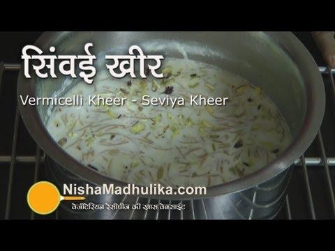 Vermicelli Kheer - Seviya Kheer - Vermicelli Pudding