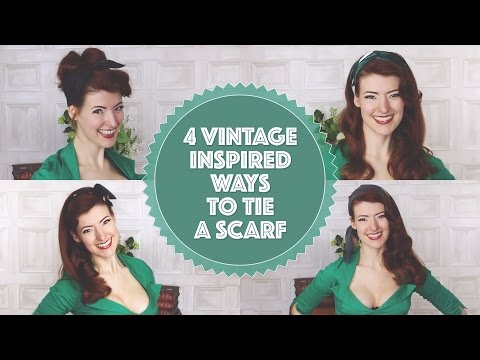 Four Vintage Inspired Ways to Tie a Head Scarf!