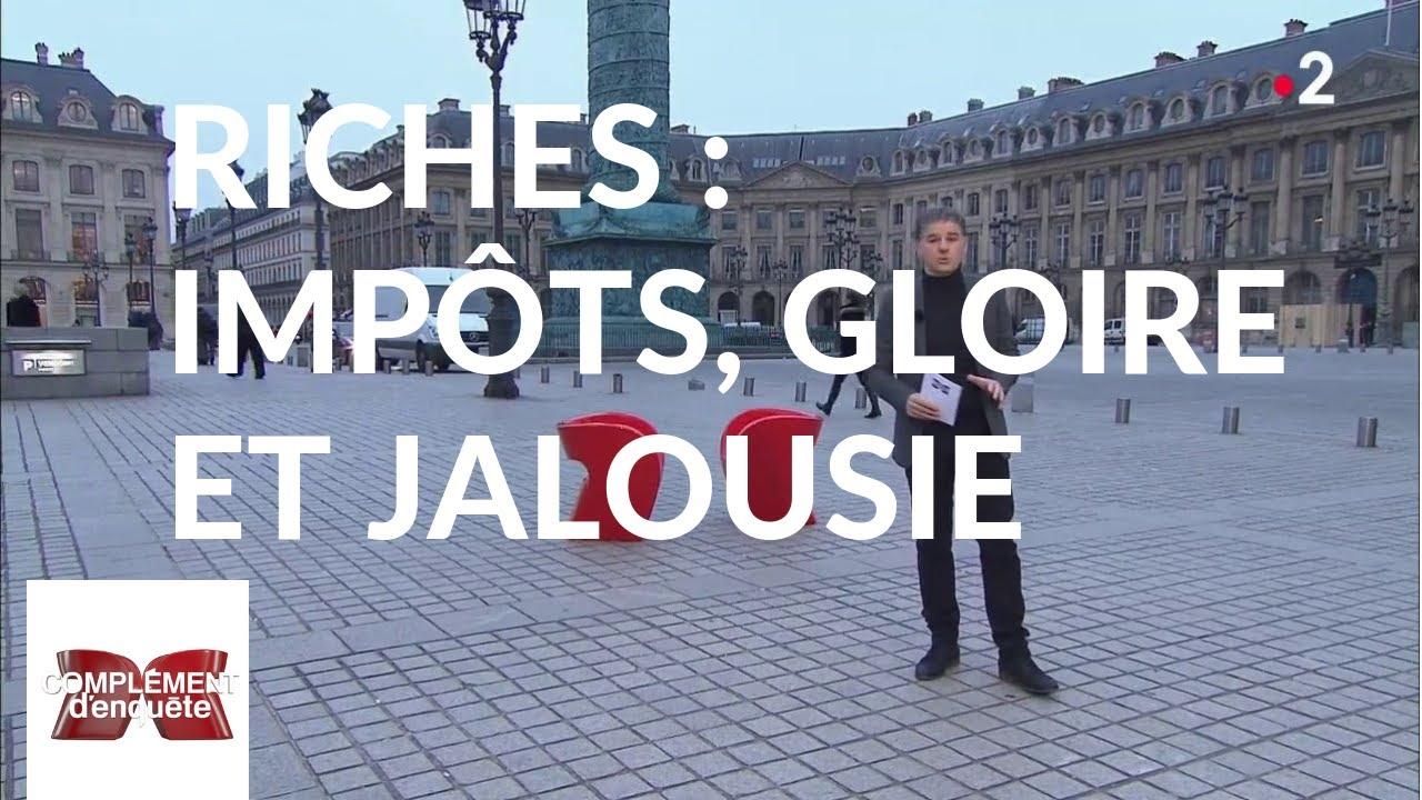 """Complément d'enquête"""". Riches : impôts, gloire et jalousie - 7 février 2019 (France 2)"""