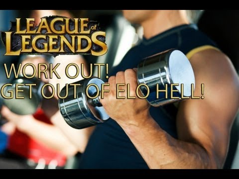 League of Legends Season 4 Workout (How To Get Out of Elo Hell)
