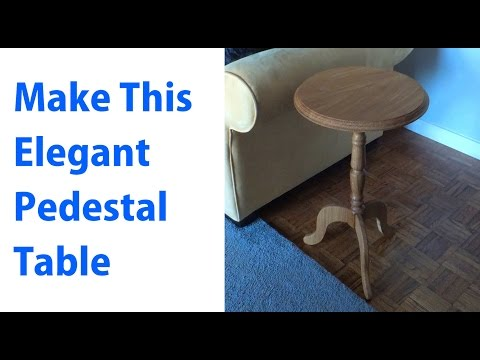 Completing the Pedestal Table & Turning the Column -  Woodworkweb