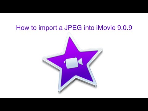 How to import a JPEG into iMovie 9.0.9