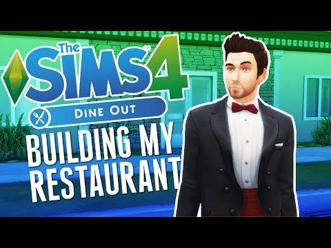Building My Restaurant! - The Sims 4 Gameplay - The Sims 4 Dine Out Part 1
