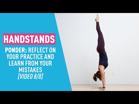 Handstands & Mindfulness: Learn from Your Mistakes (Part 8 of 8)