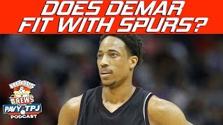 Does Demar Derozan Fit With Spurs ? | Hoops N Brews