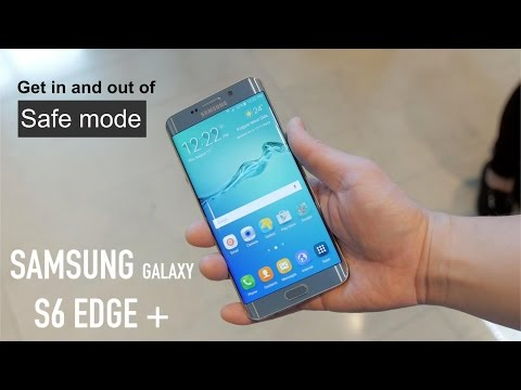 How to get Samsung Galaxy S6 Edge Plus IN & OUT of safe mode