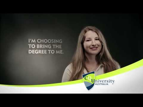 I'm choosing to bring the degree to me with CQUniversity