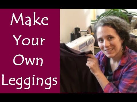 How to Make Your Own Leggings