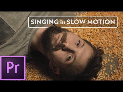 Adobe Premiere Pro Tutorial: Singing in Slow Motion