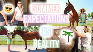 Summer Expectations Vs Reality  Equestrian Prep