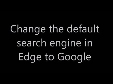 How to change search engine to Google with Windows 10 Edge Browser -