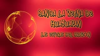 Banda la reyna de Huajuapan | Las esferas del dragón audio estudio