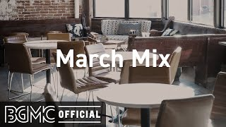 March Mix: Lofi Hip Hop Jazz - Instrumental Chill Beats & Slow Jazz for Study, Relax