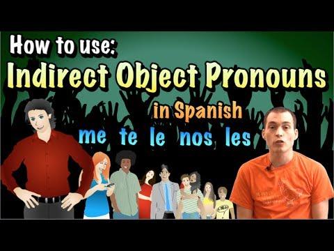 02 Spanish Lesson - Indirect Object Pronouns (me, te, le, nos, *os, les)