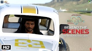 Machine Diaries | Behind The Scenes | The Mean Machine Cars | Mustafa | Kiara Advani