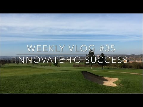 Innovate to Success - Weekly Vlog #35