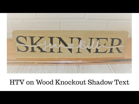 HTV on Wood Knockout Shadow Text