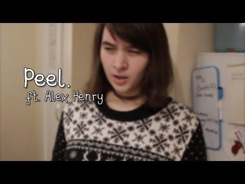 Peel. (ft. Alex Henry)