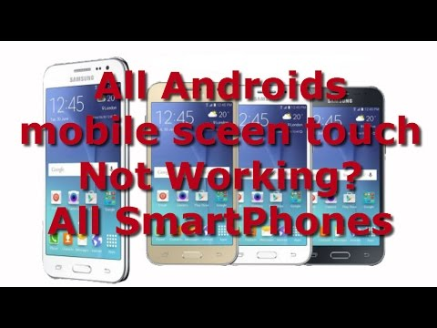 All Androids mobile sceen touch Not Working? All SmartPhones Solution