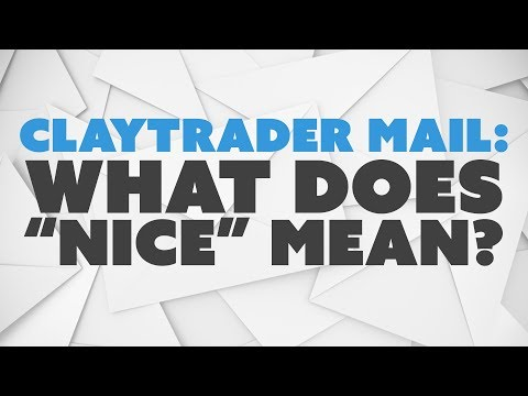 """ClayTrader Mail: What Does """"Nice"""" Mean?"""