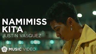 Justin Vasquez - Namimiss Kita (Music Video)