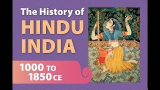 The History of Hindu India, Part Three: 1000-1850 ce