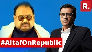 MQM Founder Altaf Hussain Speaks To Arnab Goswami On The Debate   Full Interview