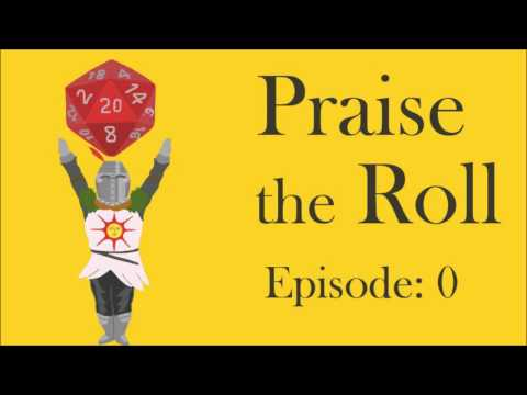 Episode 0 - Praise the Roll D&D - An Introduction to Our Game!