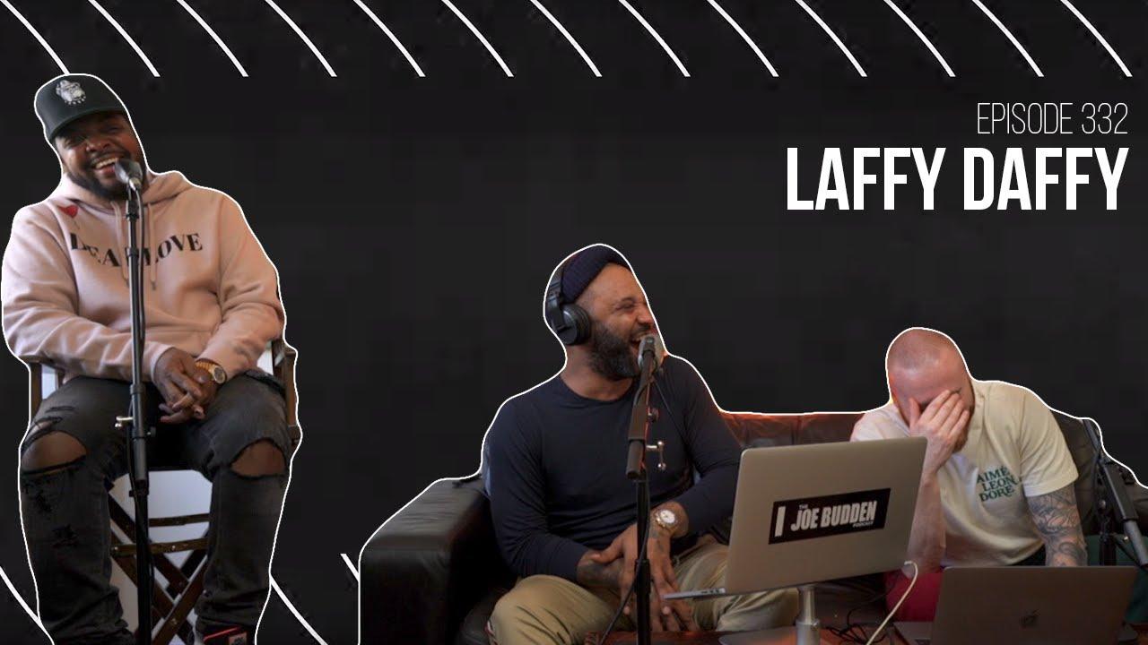 The Joe Budden Podcast Episode 332 | Laffy Daffy