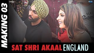 Making 03 : Sat Shri Akaal England   Ammy Virk, Monica Gill   Rel 17th Nov   Punjabi Comedy Movie