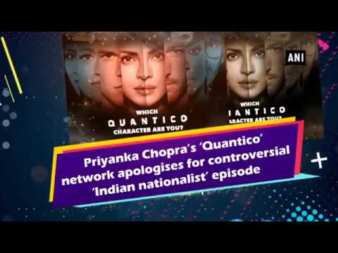 Priyanka Chopra's 'Quantico' network apologises for controversial 'Indian nationalist' episode