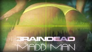 Dj Braindead  Madd Man Original Mix Free Download