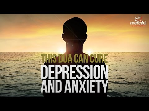 THIS DUA CAN CURE DEPRESSION AND ANXIETY