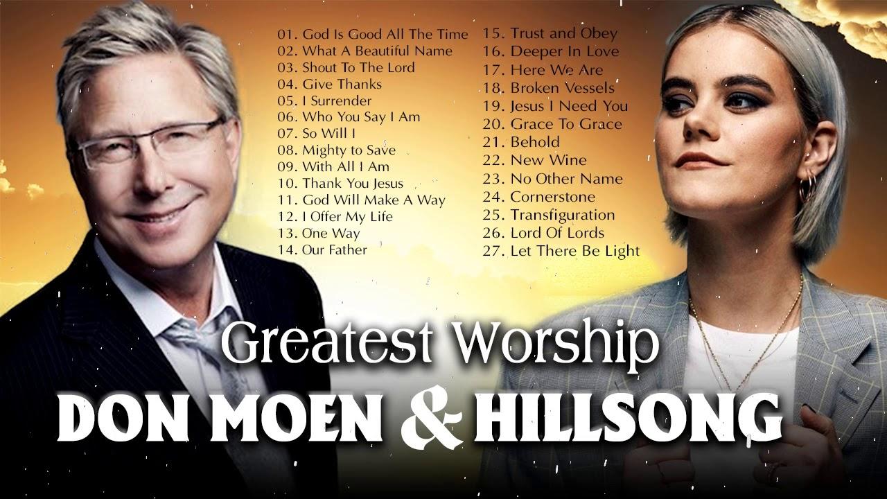 Best Don Moen & Hillsong Praise and Worship Songs 🙏 Blessing Christian Gospel Songs 2020 Playlist