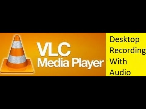 How to Record your desktop screen with audio by using VLC Media Player | 2016 May | Windows 7/8/10