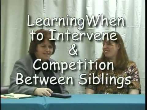 Lesson#6 Learning When to Intervene & Competition Between Siblings